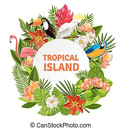 Tropical birs and flowers - Tropical island circlet of...