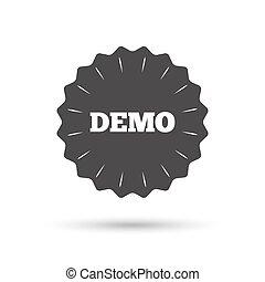 Demo sign icon. Demonstration symbol.
