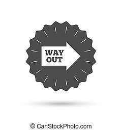 Way out right sign icon Arrow symbol - Vintage emblem medal...