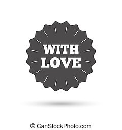 With Love sign icon. Valentines day symbol.
