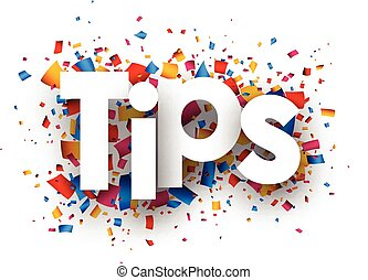 Tips sign - Tips with colour confetti paper illustration