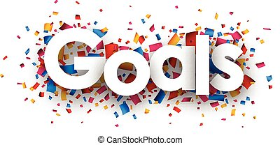 Goals sign - Goals with colour confetti. paper illustration
