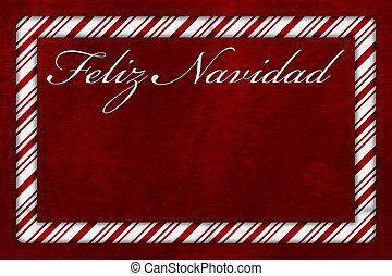 Feliz Navidad - A Feliz Navidad card, A Candy Cane border...