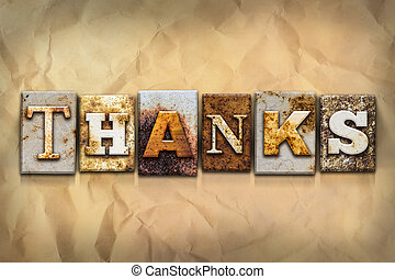 "Thanks Concept Rusted Metal Type - The word ""THANKS"" written..."