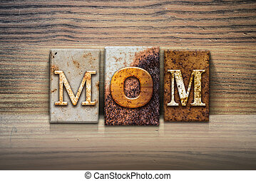 Mom Concept Letterpress Theme - The word MOM written in...