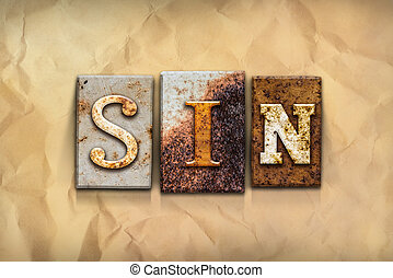 Sin Concept Rusted Metal Type - The word SIN written in...