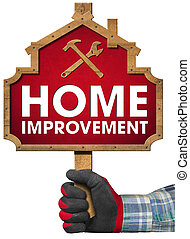 Home Improvement Sign - Hand with work glove holding a...