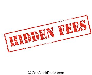 Hidden fees - Rubber stamp with text hidden fees inside,...