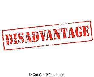 Disadvantage - Rubber stamp with word disadvantage inside,...