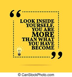 Inspirational motivational quote Look inside yourself You...