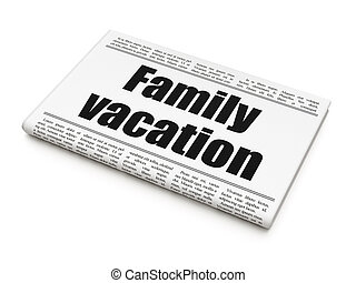 Tourism concept: newspaper headline Family Vacation