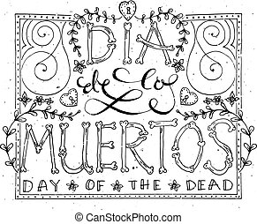 Hand sketched lettering 'Dia de los Muertos' - Day of the...