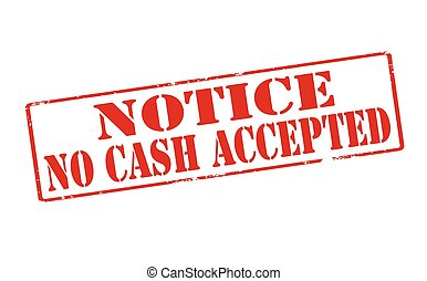Notice no cash accepted - Rubber stamp with text notice no...