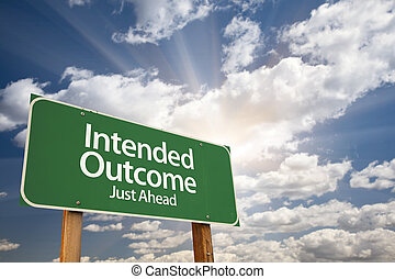 Intended Outcome Green Road Sign Over Clouds - Intended...