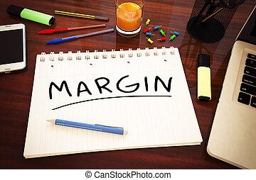 Margin - handwritten text in a notebook on a desk - 3d...