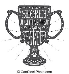 hand- drawn lettering - The secret of getting ahead is...