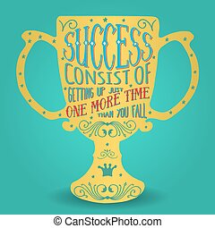 hand- drawn lettering - Success consist of getting up just...