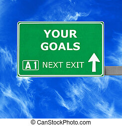 YOUR GOALS road sign against clear blue sky
