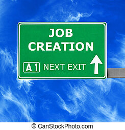JOB CREATION road sign against clear blue sky
