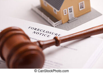 Foreclosure Notice, Gavel and Home - Foreclosure Notice,...
