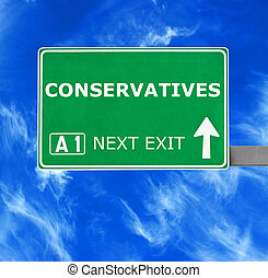CONSERVATIVES road sign against clear blue sky