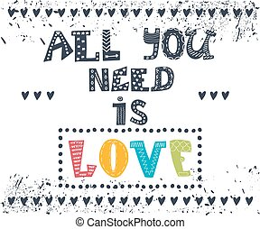 All you need is love Inspirational message Motivational cute...