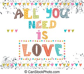 All you need is love Inspirational message Mtivational cute...