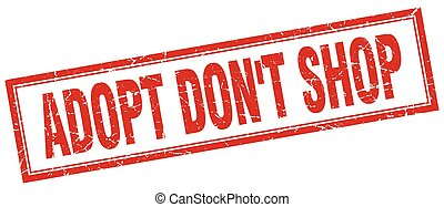 adopt dont shop red square grunge stamp on white
