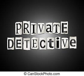 Private detective concept.
