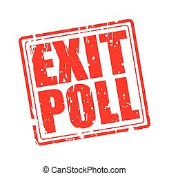 EXIT POLL red stamp text on white