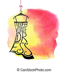 Woman dress Silhouette.Words favorite dress.Watercolor stain...