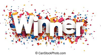 Winner sign - Winner sign with colour confetti Vector paper...