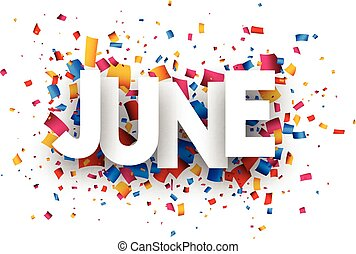 June sign. - June sign with colour confetti. Vector paper...