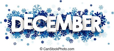 December sign. - December sign with snowflakes. Vector...