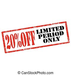 Limited Period Only - Grunge rubber stamp with text 20%...