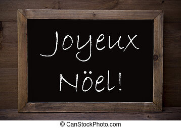 Chalkboard With Joyeux Noel Means Merry Christmas - Brown...