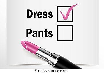 Tick box with lipstick, Dress or Pants concept of woman choice