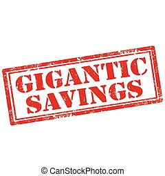 Gigantic Savings - Grunge rubber stamp with text Gigantic...