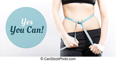 Yes you can, girl measuring her waist - Yes you can, slim...