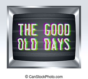The good old days old tv screen with noise - The good old...