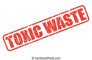 TOXIC WASTE red stamp text on white