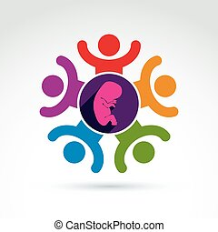 Pregnancy and abortion idea, baby embryo symbol. Vector colorful Illustration of a group of excited people with hands up - international association for baby life protection.