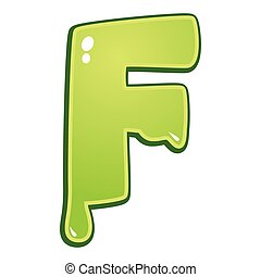 Slimy font type letter F