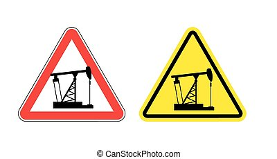 Warning sign of attention to pump oil. Hazard yellow sign fuel production. An oil rig on  red triangle. Set Road signs
