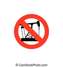 Stop pump oil. It is forbidden to pump oil. Frozen oil. Red forbidden sign.