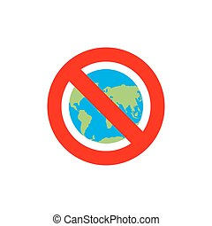 Stop Earth. Forbidden World Atlas. Frozen World Atlas. Red forbidden sign. Ban Earth. There are no inhabitants of  Earth