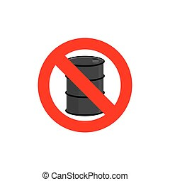 Stop oil barrel. Fuel is forbidden. Frozen barrel. Red forbidden sign. Ban toxic waste