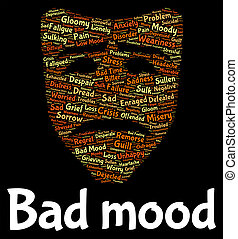 Bad Mood Means Irritable Unhappy And Depressed - Bad Mood...
