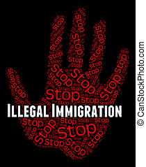 Stop Illegal Immigration Indicates Against The Law And...