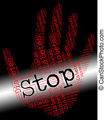 Stop Diabetes Represents Warning Sign And Danger - Stop...